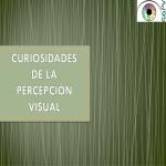 Curiosidades de la percepción visual