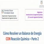 Cómo resolver un balance de energía CON reacción química - parte 2