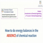 How to do an energy balance in the ABSENCE of chemical reaction